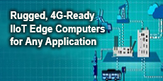 Rugged, 4G-Ready IIoT Edge Computers for Any Application