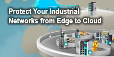 Protect Your Industrial Networks from Edge to Cloud