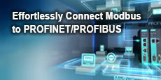 Effortlessly Connect Modbus to PROFINET/PROFIBUS