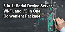 3-in-1: Serial Device Server, Wi-Fi, and I/O in One Convenient Package