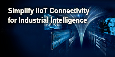 Simplify IIoT Connectivity for Industrial Intelligence
