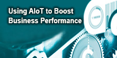 Using AIoT To Boost Business Performance