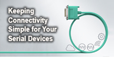 Keeping Connectivity Simple for Your Serial Devices
