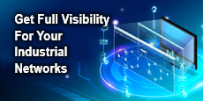 Get Full Visibility For Your Industrial Networks