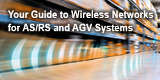 Your Guide to Wireless Networks for AS/RS and AGV Systems