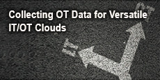 Collecting OT Data for Versatile IT/OT Clouds