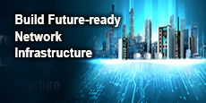 Build Future-ready Network Infrastructure