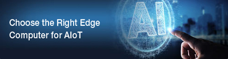 Choose the Right Edge Computer for AIoT